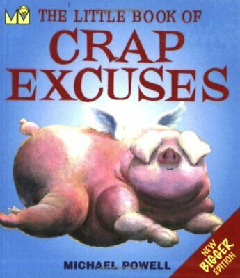 The Little Book of Crap Excuses (Little Books) Paperback Book The Cheap Fast