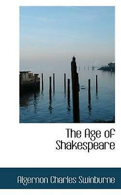 The Age of Shakespeare by Algernon Charles Swinburne (English) Hardcover Book