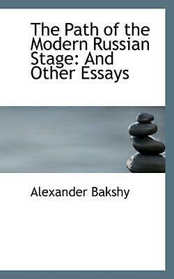 The Path of the Modern Russian Stage: And Other Essays by Alexander Bakshy (Engl