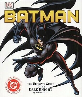Batman: The Ultimate Guide to the Dark Knight by Beatty, Scott Hardback Book The
