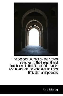 The Second Journal of the Stated Preacher to the Hospital and Almshouse in the C