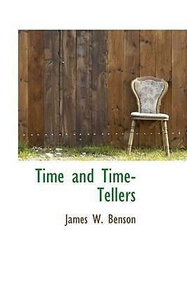 Time and Time-Tellers by James W. Benson (English) Hardcover Book