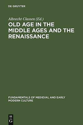 Old Age in the Middle Ages and the Renaissance: Interdisciplinary Approaches to
