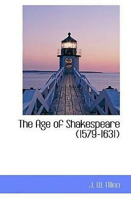 Age of Shakespeare (1579-1631) by J. W. Allen (English) Hardcover Book Free Ship