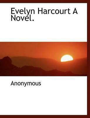 Evelyn Harcourt A Novel. by . Anonymous (English) Hardcover Book Free Shipping!