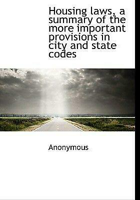 Housing Laws, a Summary of the More Important Provisions in by . Anonymous (Engl