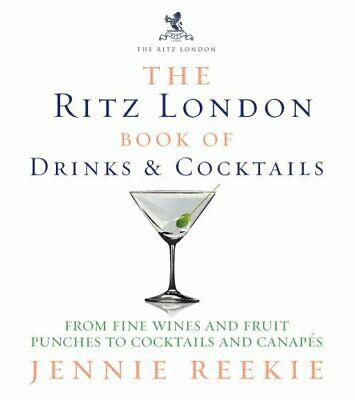 The Ritz London Book of Drinks & Cocktails: From f... by Reekie, Jennie Hardback