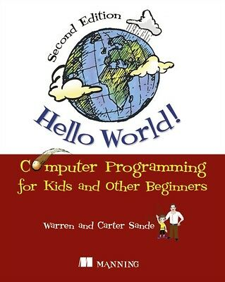 Hello World!: Computer Programming for Kids and Other Beginners (. 9781617290923