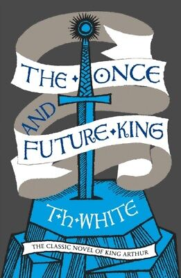 The Once and Future King (Paperback), White, Tony, 9780008108588