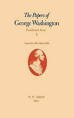 The Papers of George Washington Presidential Series by W.W. Abbot (English) Hard