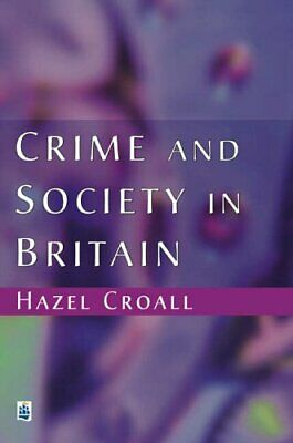 Crime and Society in Britain: An Introduction by Croall, Prof Hazel Paperback