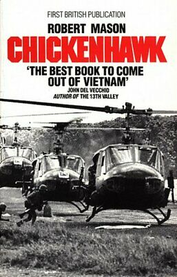 Chickenhawk, Mason, Robert Paperback Book The Cheap Fast Free Post