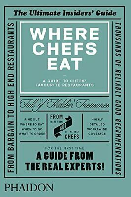Where Chefs Eat: A Guide to Chefs' Favourite Restaurants, Kinsella, Clodagh Book