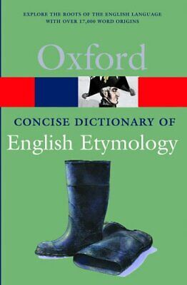The Concise Oxford Dictionary of English Etymology (Oxford Quick Re... Paperback