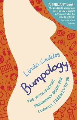 Bumpology: The myth-busting pregnancy book for curious parents-to-be (Paperback)