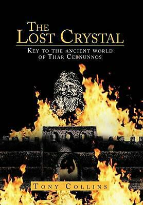 The Lost Crystal: Key to the Ancient World of Thar Cernunnos by Tony Collins (En