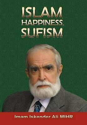 Islam, Happiness, Sufism by Imam Iskender Ali Mihr (English) Hardcover Book Free