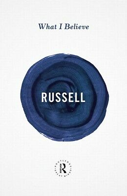What I Believe (Routledge Great Minds) (Paperback), Russell, Bert. 9780415854764