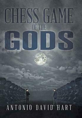 Chess Game of the Gods by Antonio David Hart (English) Hardcover Book