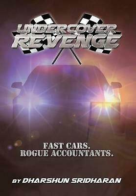 Undercover Revenge: Fast Cars. Rogue Accountants. by Dharshun Sridharan (English