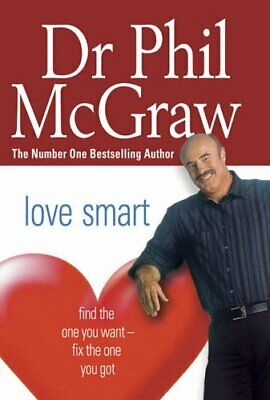 Love Smart: Find the One You Want - Fix the One Y..., McGraw, Dr. Phil Paperback