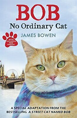 Bob: No Ordinary Cat by Bowen, James Book The Cheap Fast Free Post