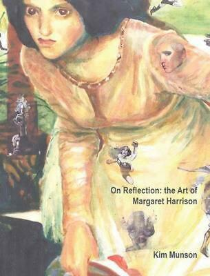 NEW On Reflection: the Art of Margaret Harrison by Hardcover Book (English) Free