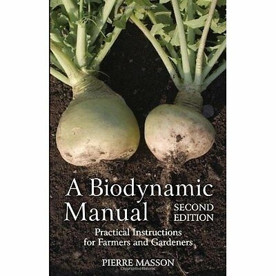 A Biodynamic Manual: Practical Instructions for Farmers - Paperback NEW Pierre M