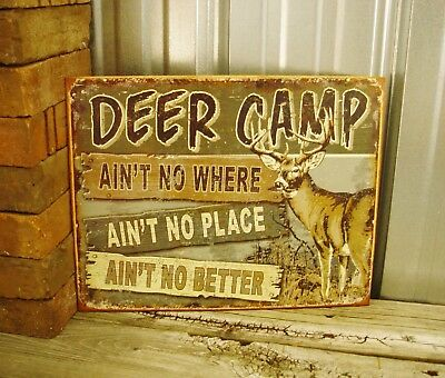 Deer Camp Ain't No Place Better Hunting Buck Metal Tin Sign Cabin Rustic Garage