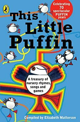 This Little Puffin : A Treasury of Nursery  by Elizabeth M. Matterson 0140340483