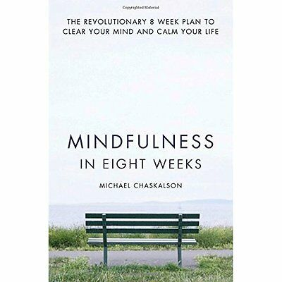 Mindfulness in Eight Weeks: The revolutionary 8 week pl - Paperback NEW Michael