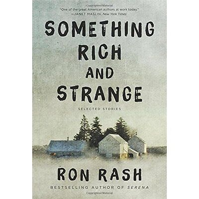Something Rich and Strange: Selected Stories - Ron Rash(Author NEW Paperback 11/