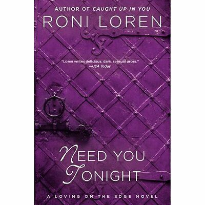 Need You Tonight (Loving on the Edge Novels) - Paperback NEW Roni Loren(Auth 201