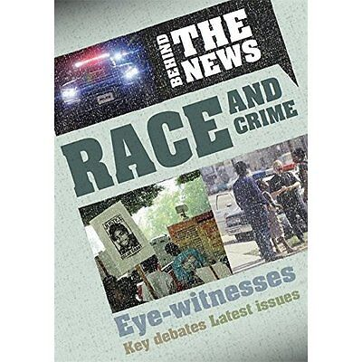 Behind the News: Race and Crime - Hardcover NEW Philip Steele ( 2014-09-25