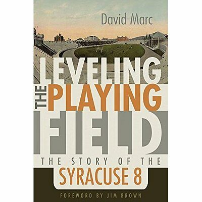 "Leveling the Playing Field: The Story of the """"Syracuse - Hardcover NEW David Ma"