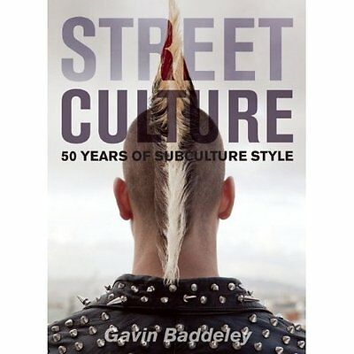 Street Culture: Fifty Years of Subculture Style - Paperback NEW Gavin Baddeley(
