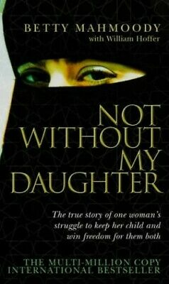 Not Without My Daughter by Mahmoody, Betty Paperback Book The Cheap Fast Free