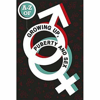 The A-Z of Growing Up, Puberty and Sex - Paperback NEW Lesley De Meza  2014-03-1