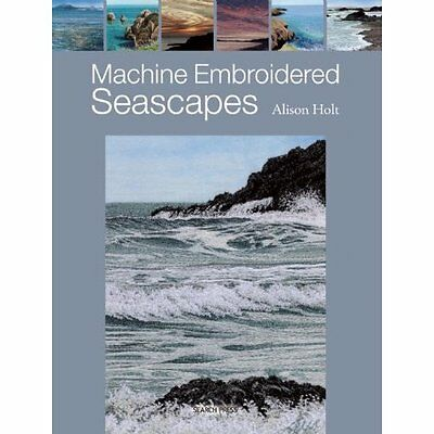Machine Embroidered Seascapes - Paperback NEW Alison Holt(Aut 2014-10-05