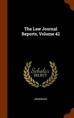 The Law Journal Reports, Volume 42 by Anonymous (English) Hardcover Book Free Sh