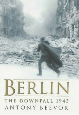 Berlin: The Downfall, 1945 by Beevor, Antony Hardback Book The Cheap Fast Free
