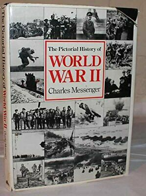 The Pictorial History of World War II by Charles Messenger Book The Cheap Fast