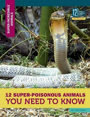 12 Super-Poisonous Animals You Need to Know by Carol Hand (English) Hardcover Bo