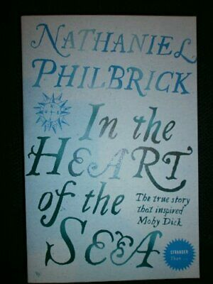 In the Heart of the Sea by Nathaniel Philbrick Book The Cheap Fast Free Post