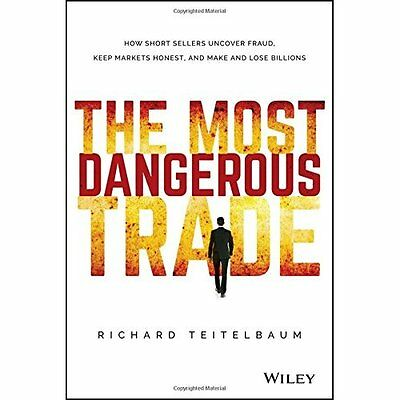 The Most Dangerous Trade: How Short Sellers Uncover Fra - Hardcover NEW Richard