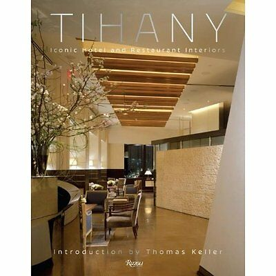 Tihany: Iconic Hotel and Restaurant Interiors: Design a - Hardcover NEW Adam D.