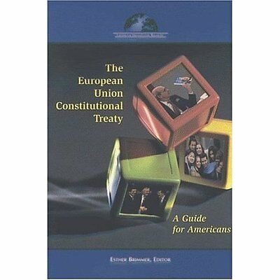 The European Union Constitutional Treaty: A Guide for A - Paperback NEW Esther B