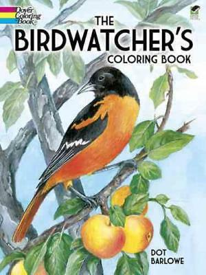 The Birdwatcher's Coloring Book - Barlowe, Dot - New Paperback Book