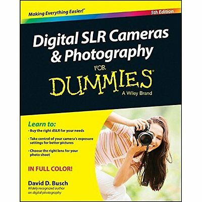 Digital SLR Cameras and Photography For Dummies - David D. Busch( NEW Paperback