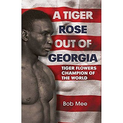 A Tiger Rose Out of Georgia: Tiger Flowers - Champion o - Hardcover NEW Bob Mee